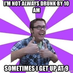 Retard Ray - I'm not always drunk by 10 am sometimes i get up at 9
