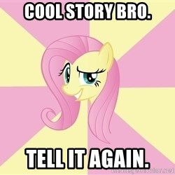 rebellious fluttershy  - Cool Story Bro. Tell It Again.