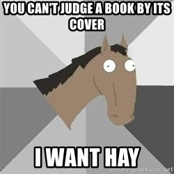 Retard Horse - you can't judge a book by its cover i want hay