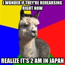 Arashian Alpaca - I wonder if they're rehearsing right now realize it's 2 am in japan