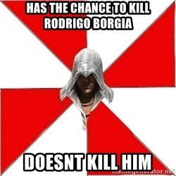 Assassin's Creed - Has the chance to kill rodRigo Borgia Doesnt kill him