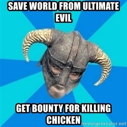 skyrim stan - save world from ultimate evil get bounty for killing chicken