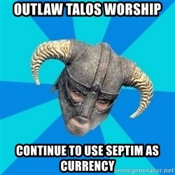 skyrim stan - Outlaw talos worship continue to use Septim as currency