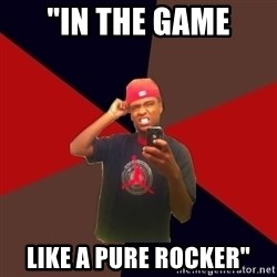 """wannabe rapper - """"in the game like a pure rocker"""""""