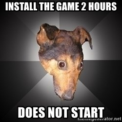 Depression Dog - install the game 2 hours DOES NOT START