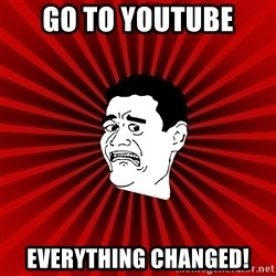 Afraid Yao Ming trollface - go to youtube everything changed!