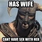 Skyrim Meme Generator - has Wife cant have sex with her
