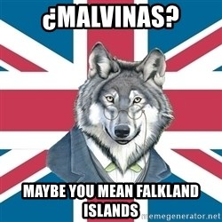 Sir Courage Wolf Esquire - ¿malvinas? maybe you mean falkland islands