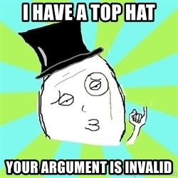 Capitalist Win - I have a top hat your argument is invalid