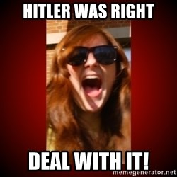 Janefart - Hitler was right deal with it!