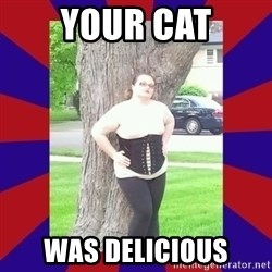Fat Sex Machine - your cat was delicious