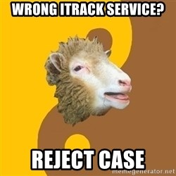Sheep Obscurantist - Wrong itrack service? Reject case