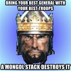 Medieval 2: Total War - bring your best general with your best troops a mongol stack destroys it