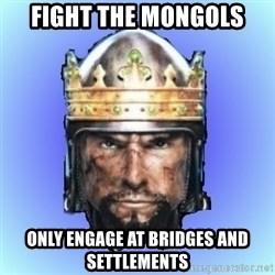 Medieval 2: Total War - fight the mongols only engage at bridges and settlements