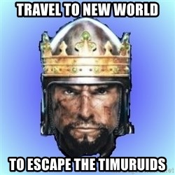 Medieval 2: Total War - Travel to new world to escape the timuruids