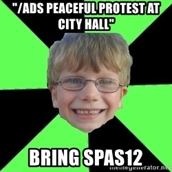 """Funny Stupid - """"/ads peaceful protest at city hall"""" bring spas12"""