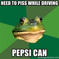 Foul Bachelor Frog - Need to piss while driving pepsi can