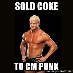 Dolph Ziggler - sold coke to CM PUNK