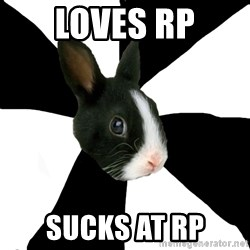 Roleplaying Rabbit - Loves rp sucks at rp