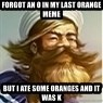 But I ate some oranges and it was k - forgot an o in my last orange meme but i ate some oranges and it was k