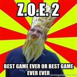 Powermad Podcaster - Z.O.e. 2 best game ever or best game ever ever