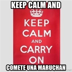 Keep Calm - Keep CaLM And comete una maruchan