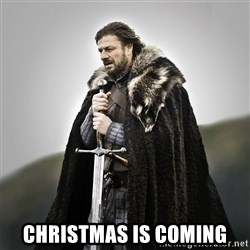 Game of Thrones -  Christmas is coming