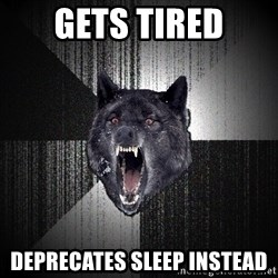 Insanity Wolf - Gets Tired Deprecates sleep instead