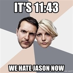 Angry Parents - It's 11:43 we hate jason now