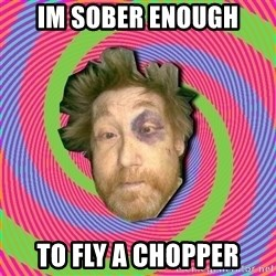 Russian Boozer - im sober enough to fly a chopper