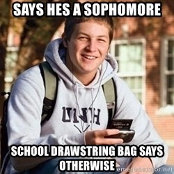 Uber Frosh - Says hes a sophomore School Drawstring bag says otherwise