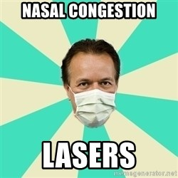 Bad Advice Doctor  - Nasal Congestion Lasers