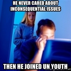 Internet Husband - HE NEVER CARED ABOUT INCONSEQUENTIAL ISSUES THEN HE JOINED UN YOUTH