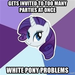 Rarity - Gets invited to too many parties at once White Pony Problems