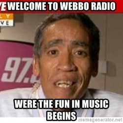 Radio Voice Guy - Welcome to Webbo radio were the fun in music begins