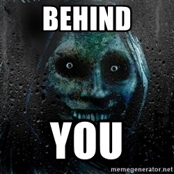 Real Horrifying House Guest - Behind you