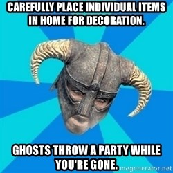 skyrim stan - Carefully place individual items in home for decoration. ghosts throw a party while you're gone.