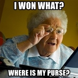 Internet Grandma Surprise - i won what? where is my purse?