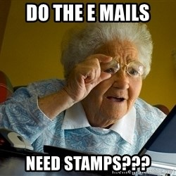 Internet Grandma Surprise - do the e mails need stamps???