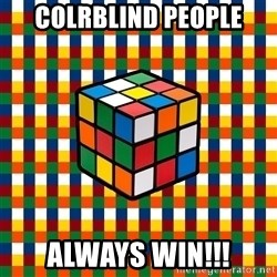 Typical_cuber - colrblind people always win!!!