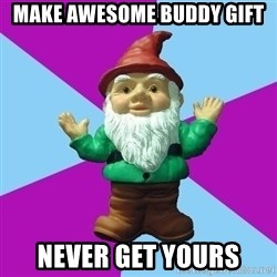 Guard Gnome - make awesome buddy gift never get yours