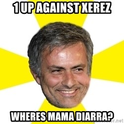 Mourinho - 1 up against xerez wheres mama diarra?