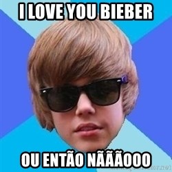 Just Another Justin Bieber - I LOVE YOU BIEBER OU ENTÃO NÃÃÃOOO
