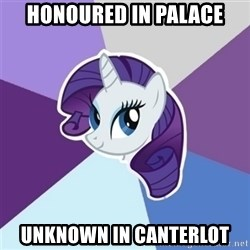 Rarity - Honoured in palace unknown in canterlot