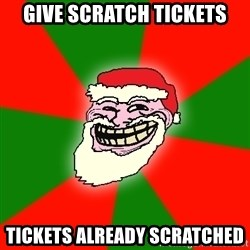 Santa Claus Troll Face - Give scratch tickets tickets already scratched
