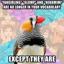 """Former Otaku Finch - """"fangirling"""" """"glomp"""" and """"nekomimi"""" are no longer in your vocabulary Except they are"""