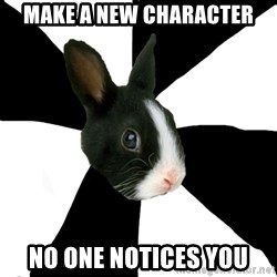 Roleplaying Rabbit - Make a new character no one notices you