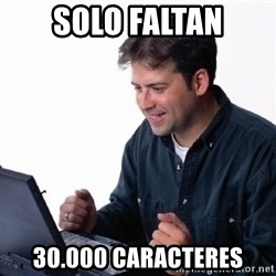 Lonely Computer Guy - solo faltan 30.000 caracteres