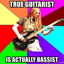 trueguitarist - true guitarist is actually bassist