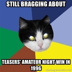 Winnipeg Cat - still bragging about teasers' amateur night win in 1996